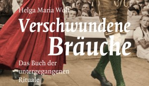 verschwundeneBraeuche1 300x174 - Rituale, Kult & Brauchtum